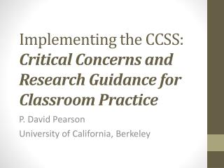 Implementing the CCSS:  Critical Concerns and  Research Guidance for Classroom Practice