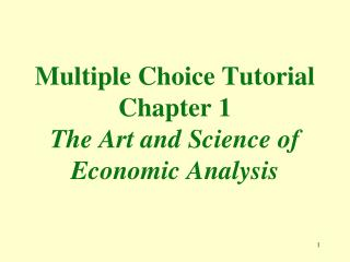 Multiple Choice Tutorial Chapter 1 The Art and Science of Economic Analysis