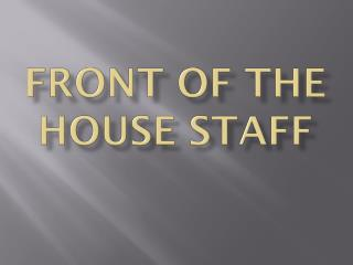 Front Of The house Staff