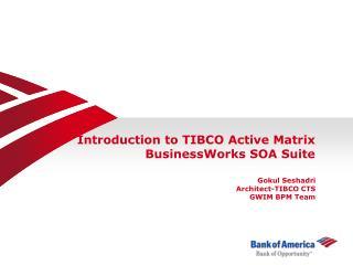 Introduction to TIBCO Active Matrix BusinessWorks SOA Suite