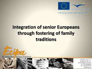 Integration of senior Europeans through fostering of family traditions