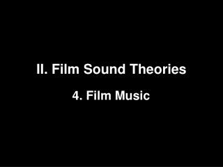 II. Film Sound Theories