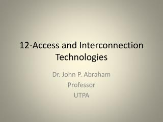 12-Access and Interconnection Technologies