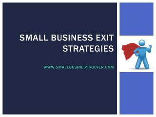 Small Business Exit Strategies www.smallbusinesssolver.com