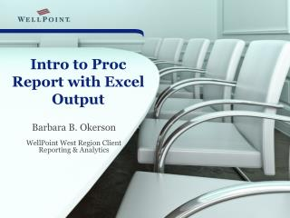 Intro to Proc Report with Excel Output