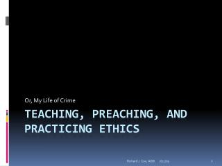 Teaching, Preaching, and Practicing Ethics