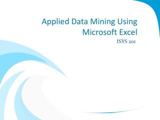 Applied Data Mining Using Microsoft Excel