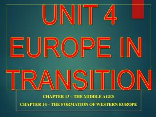 UNIT 4 EUROPE IN  TRANSITION