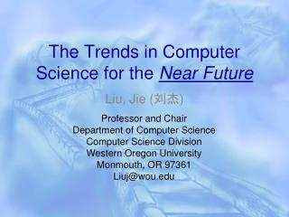 The Trends in Computer Science for the  Near Future