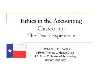 Ethics in the Accounting Classroom:   The  Texas  Experience