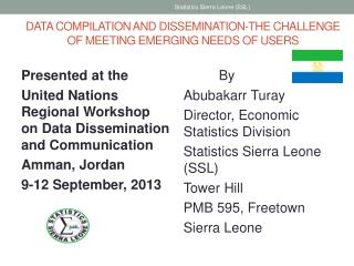 DATA COMPILATION AND DISSEMINATION-THE CHALLENGE OF MEETING EMERGING NEEDS OF USERS
