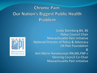 Chronic Pain: Our Nation's Biggest Public Health Problem