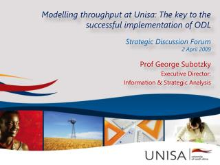 Modelling  throughput at Unisa: The key to the successful implementation of ODL   Strategic Discussion Forum 2 April 20