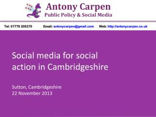 Social media for social action in Cambridgeshire Sutton, Cambridgeshire 22 November 2013