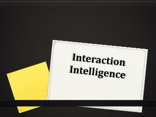 Interaction Intelligence