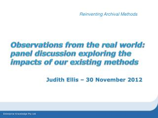 Observations  from the real world: panel discussion exploring the impacts of our existing methods