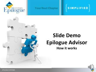 Slide Demo Epilogue Advisor How it works