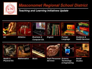 Masconomet Regional School District Teaching and Learning Initiatives Update