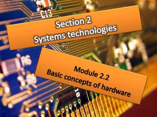 Section  2  Systems  technologies