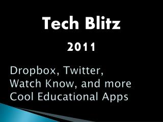 Dropbox, Twitter,  Watch Know, and more  Cool Educational Apps