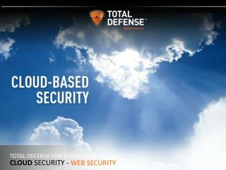 TOTAL DEFENSE FOR BUSINESS Cloud SECURITY -  Web security