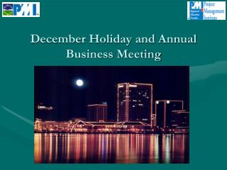 December Holiday and Annual Business Meeting