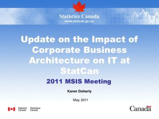 Update on the Impact of Corporate Business Architecture on IT at StatCan