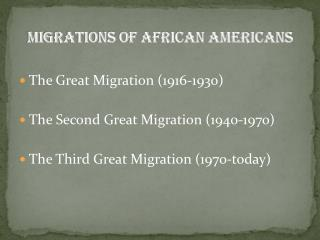 MIGRATIONS of African Americans