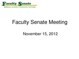Faculty Senate Meeting  November 15, 2012