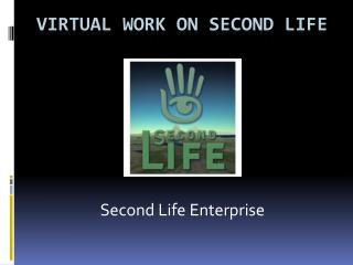 Virtual Work On Second Life