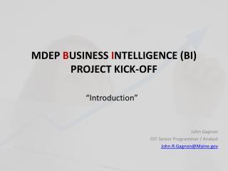 MDEP  B USINESS  I NTELLIGENCE (BI) PROJECT KICK-OFF