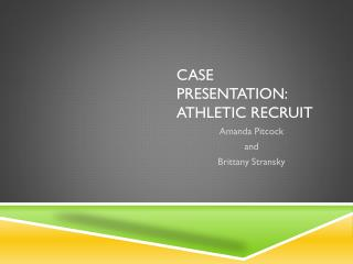 Case presentation: Athletic Recruit