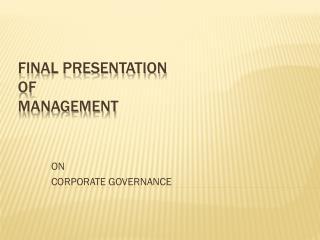 FINAL PRESENTATION  OF  MANAGEMENT