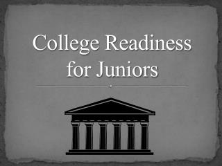 College Readiness  for Juniors