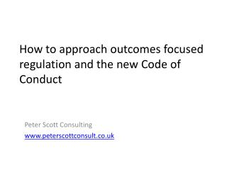 How to approach outcomes focused regulation and the new Code of Conduct