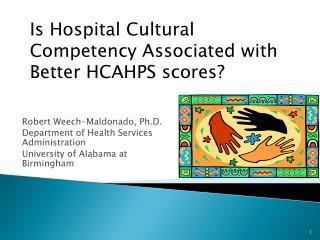 Robert  Weech -Maldonado, Ph.D. Department of Health Services Administration University of Alabama at Birmingham