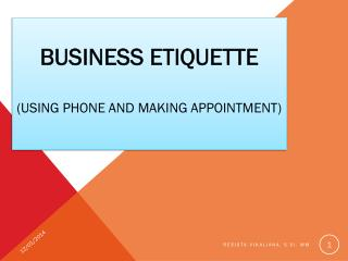 B usiness  E tiquette (uSING phone and Making appointment)
