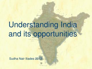Understanding India and its opportunities