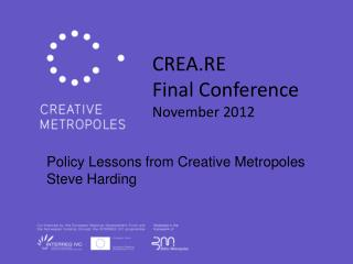 Policy Lessons from Creative  Metropoles Steve Harding