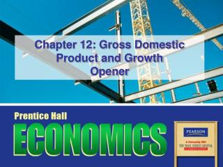 Chapter 12: Gross Domestic Product and Growth Opener