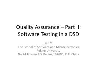 Quality  Assurance – Part II: Software Testing  in a  DSD