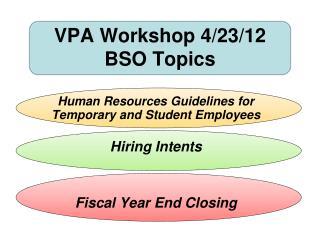 VPA Workshop 4/23/12 BSO Topics