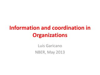 Information and coordination in Organizations