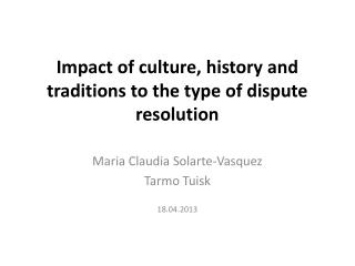 Impact of culture, history and traditions to the type of dispute resolution