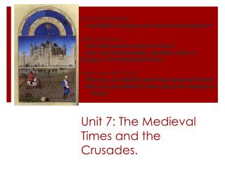 Unit 7: The Medieval Times and the Crusades.