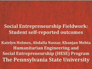 Social Entrepreneurship Fieldwork:  Student  self-reported  outcomes Katelyn Holmes,  Abdalla  Nassar, Khanjan Mehta Hu