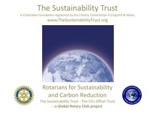 The Sustainability Trust A Charitable Foundation registered by the Charity Commission in England & Wales www.TheSustain
