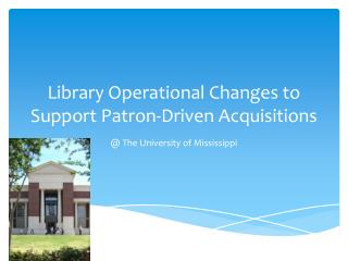 Library Operational Changes to Support Patron-Driven Acquisitions