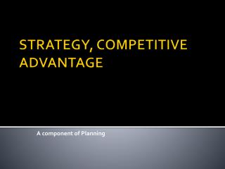 STRATEGY, COMPETITIVE ADVANTAGE