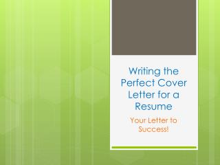 Writing the Perfect Cover Letter for a Resume